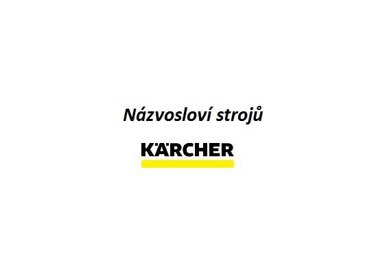Jak správně přečíst název našich strojů KÄRCHER